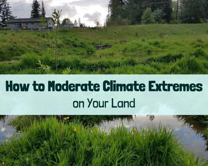 Moderate climate extremes on your land